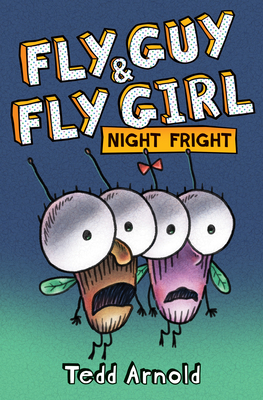 Fly Guy and Fly Girl-Night Fright
