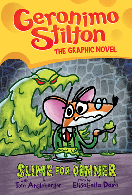 Slime for Dinner: Geronimo Stilton Graphic Novel #2