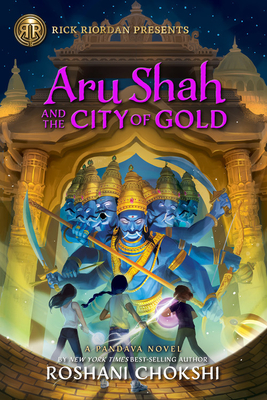 Aru Shah and the City of Gold: A Pandava Novel Book 4