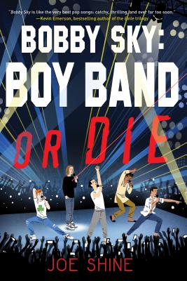 Bobby Sky: Boy Band or Die