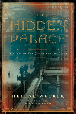 The Hidden Palace: A Tale of the Golem and the Jinni