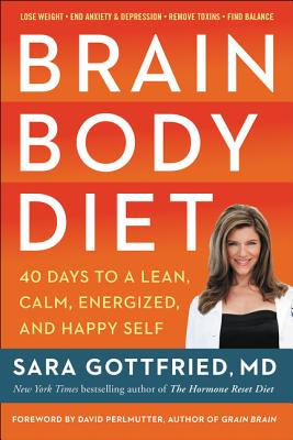 Brain Body Diet: A 40-Day, Pill-Free Plan to Lose Weight, Boost Energy, and Eliminate Anxiety and Depression