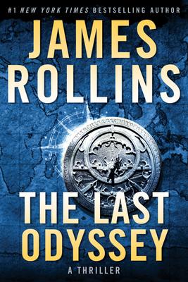 The Last Odyssey: A Novel: Sigma Force Novels Book 15