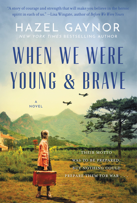 When We Were Young and Brave: A Novel