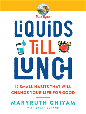 Liquids Till Lunch: And 11 Other Practical Actions to Move Forward Every Day