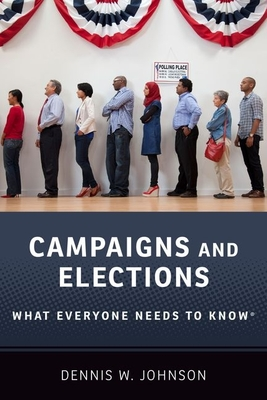 Campaigns and Elections: What Everyone Needs to Know(r)