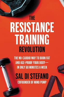 The Resistance Training Revolution: Why Lifting Weights Is the Exercise Solution for Our Modern Health Problems