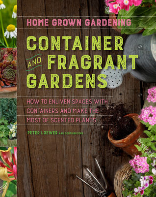 Home Grown Gardening Guide Container and Fragrant Gardens