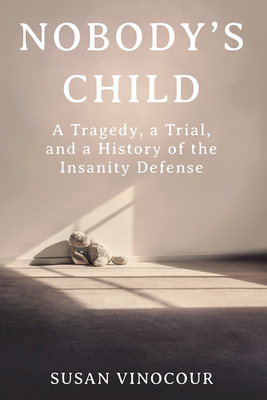 The Trials of Barbara Briggs: Poverty, Race, and the Insanity Defense in America