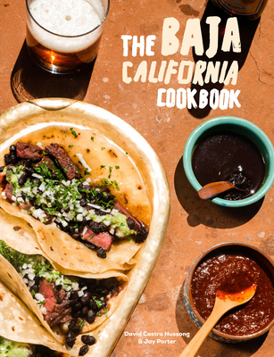 The Baja Cookbook: 60 Recipes from Lower California