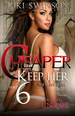Cheaper to Keep Her Part 6: The Hunt Is on