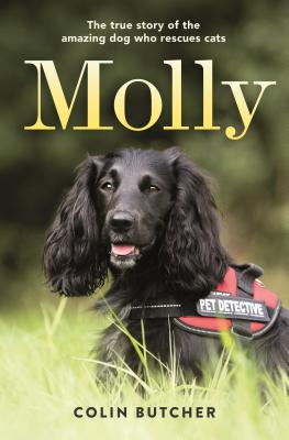 Molly: The Amazing True Story of the Pet Detective Who Rescues Cats