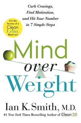 Mind Over Weight: Curb Cravings, Find Your Motivation, Stay on Track, and Lose Weight in 7 Simple Steps