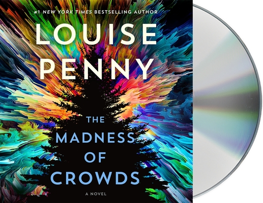 The Madness of Crowds: A Novel (Chief Inspector Gamache Novel, 17)