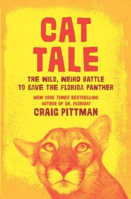 Cat Tale: The Wild, Weird Battle to Save the Endangered Florida Panther