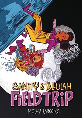 Field Trip (Sanity & Tallulah, Book 2)