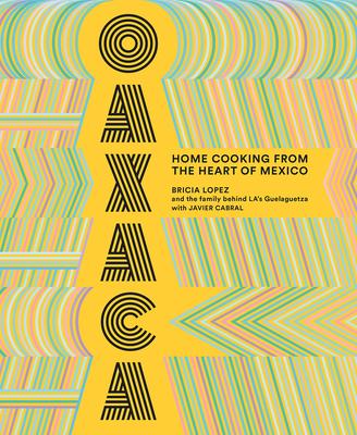 Oaxaca: The Food of the Region, and of La's Legendary Restaurant Guelaguetza