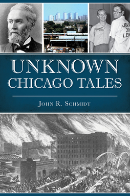 Unknown Chicago Tales