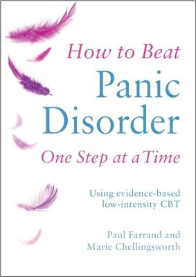 How to Beat Panic Disorder One Step at a Time: Using Evidence-Based Low-Intensity CBT