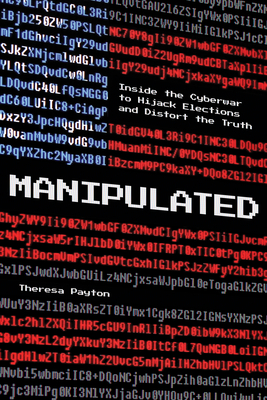 Manipulated: Inside the Global War to Hijack Elections and Distort the Truth