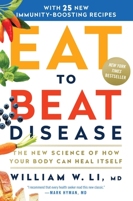 Eat to Beat Disease: The New Science of How the Body Can Heal Itself