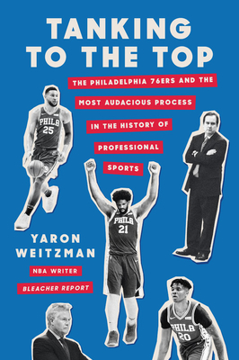 The Process: The Inside Story of One of the Most Audacious and Controversial Experiments in the History of Professional Sports