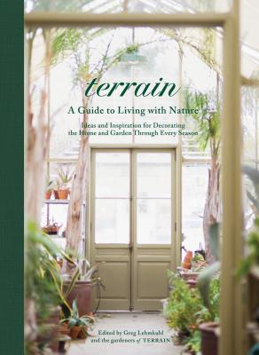 Terrain at Home: Ideas and Inspiration for Living with Nature