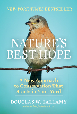 Nature's Best Hope: A New Approach to Conservation That Starts in Your Yard