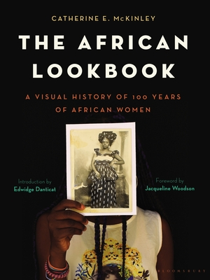 The African Lookbook: A Visual History of 100 Years of African Womanhood