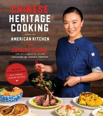 Modern Chinese Cooking at Home: Fresh, Delicious Takes on a Famous and Ancient Cuisine