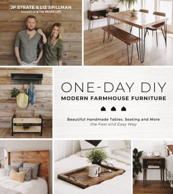 Incredible One Day Woodworking Projects: Build Quality, Custom Furniture and Decor the Fast and Easy Way