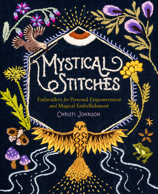 Mystical Stitches: A Treasury of Embroidery Symbols for Personal Empowerment and Magical Embellishment