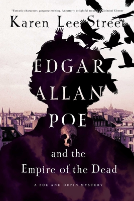 Edgar Allen Poe and the Empire of the Dead: A Poe and Dupin Mystery