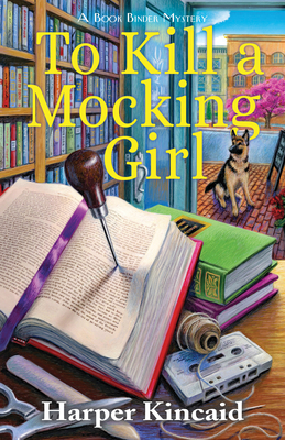 To Kill a Mocking Girl: A Bookbinding Mystery
