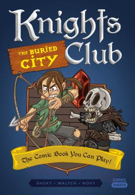 Knights Club: The Buried City: The Comic Book You Can Play