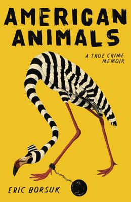 American Animals: A True Crime Memoir