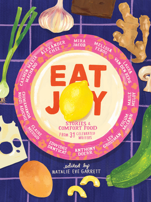Eat Joy: Stories and Recipes for Dark Times