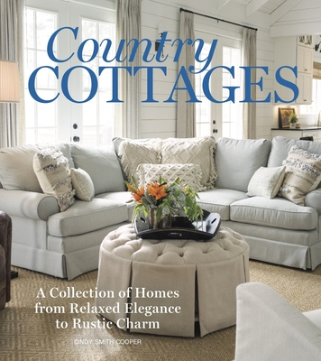 Classic Cottages: Style & Comfort at Home from Traditional to Modern