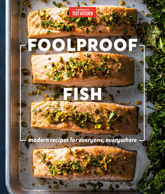 Foolproof Fish: Modern Recipes and Essential Techniques