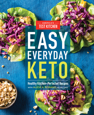 Easy Everyday Keto: Healthy Kitchen-Perfected Recipes for Breakfast, Lunch, Dinner, and In-Between