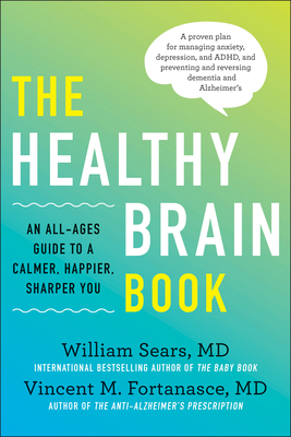 The Healthy Brain Book: An All-Ages Guide to a Calmer, Happier, Sharper You