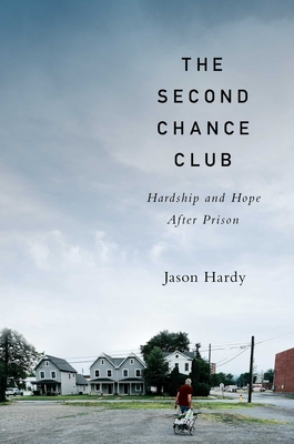 The Second Chance Club: Finding Hardship and Seeking Hope After Prison