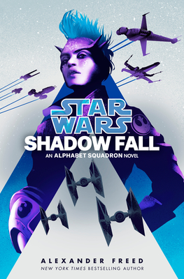 Shadow Fall: An Alphabet Squadron Novel