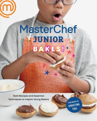 Masterchef Junior Baking Book: Bold Recipes and Essential Techniques to Inspire Young Bakers