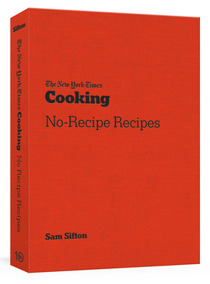 The New York Times Cooking No Recipe Recipes