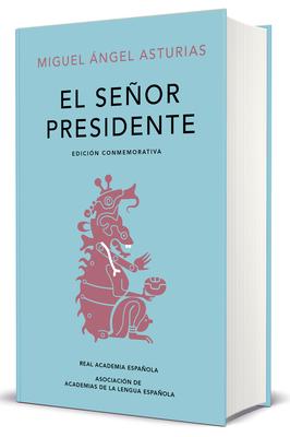El Señor Presidente. Edición Conmemorativa