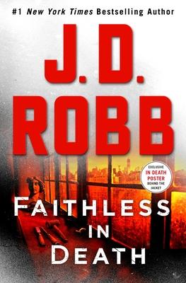 Faithless in Death: An Eve Dallas Novel (in Death, Book 52)