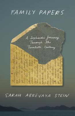 The Family Papers: A Sephardic Journey Through the Twentieth Century