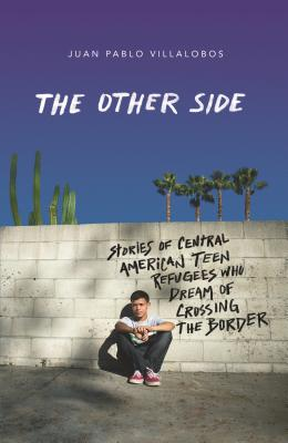 I Was a Dreamer: Stories from Central American Teen Immigrants