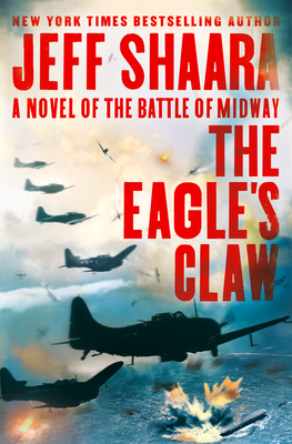 The Eagle's Claw: A Novel of the Battle of Midway